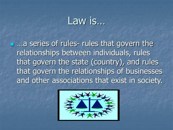 Law is…
