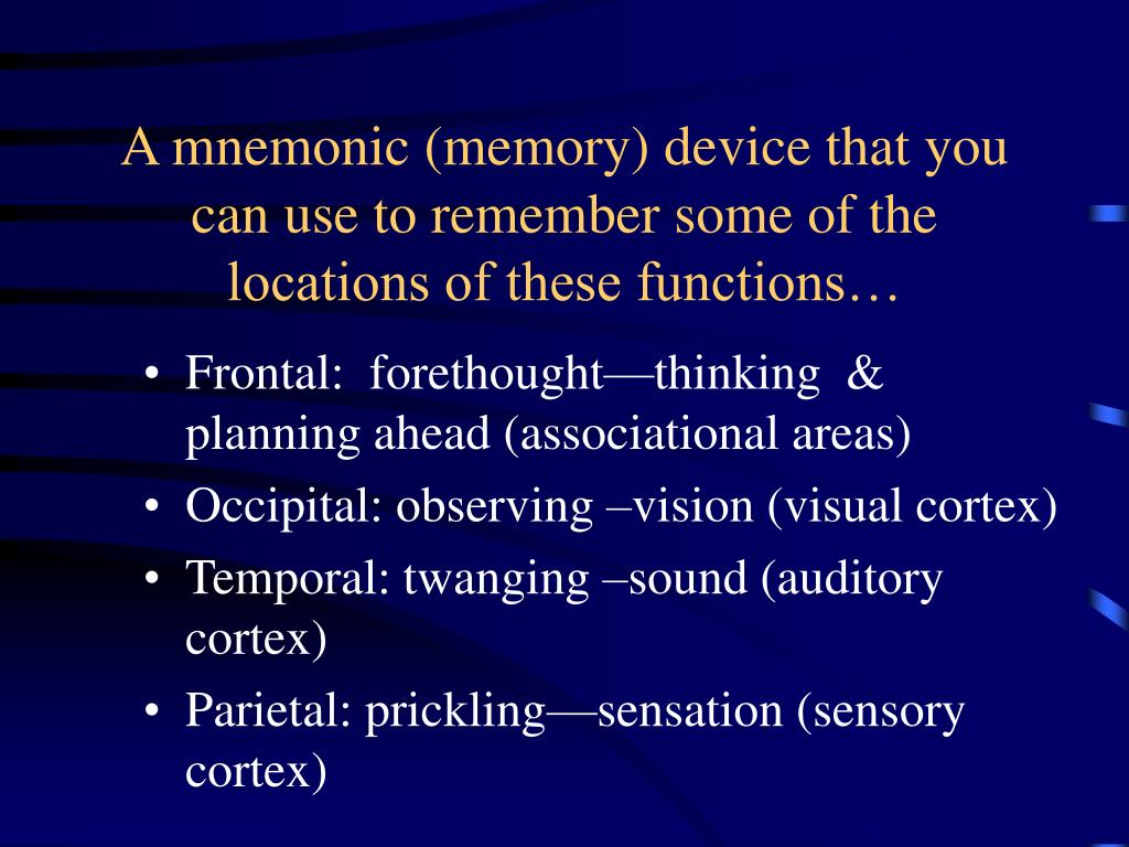 A mnemonic (memory) device that you can use to remember some of the locations of these functions…