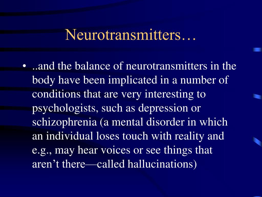 Neurotransmitters…