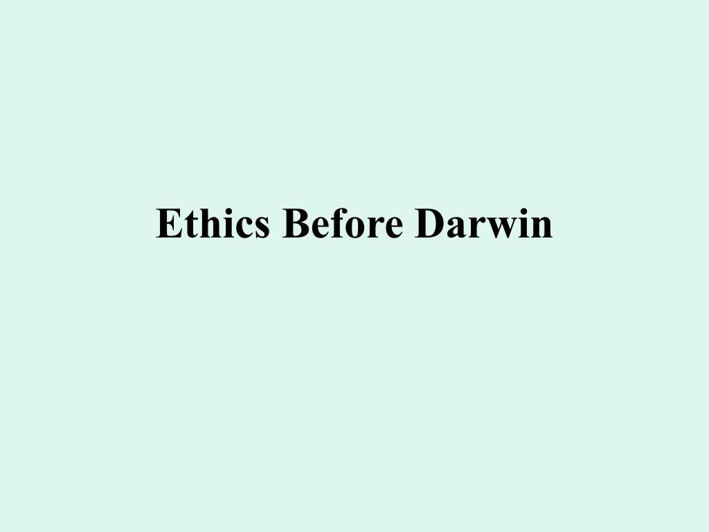 Ethics Before Darwin