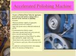 accelerated polishing machine