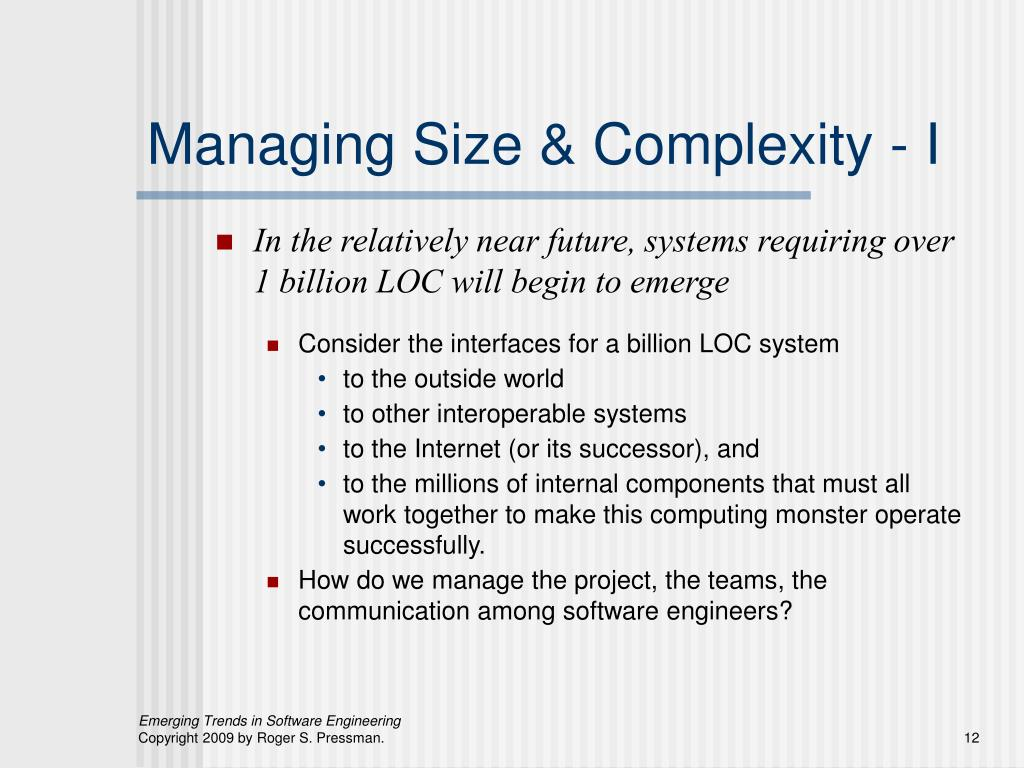 Managing Size & Complexity - I