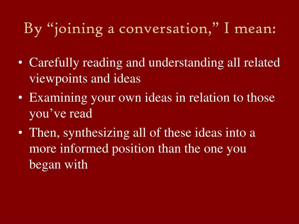 """By """"joining a conversation,"""" I mean:"""