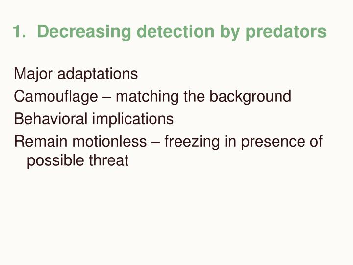 1.  Decreasing detection by predators