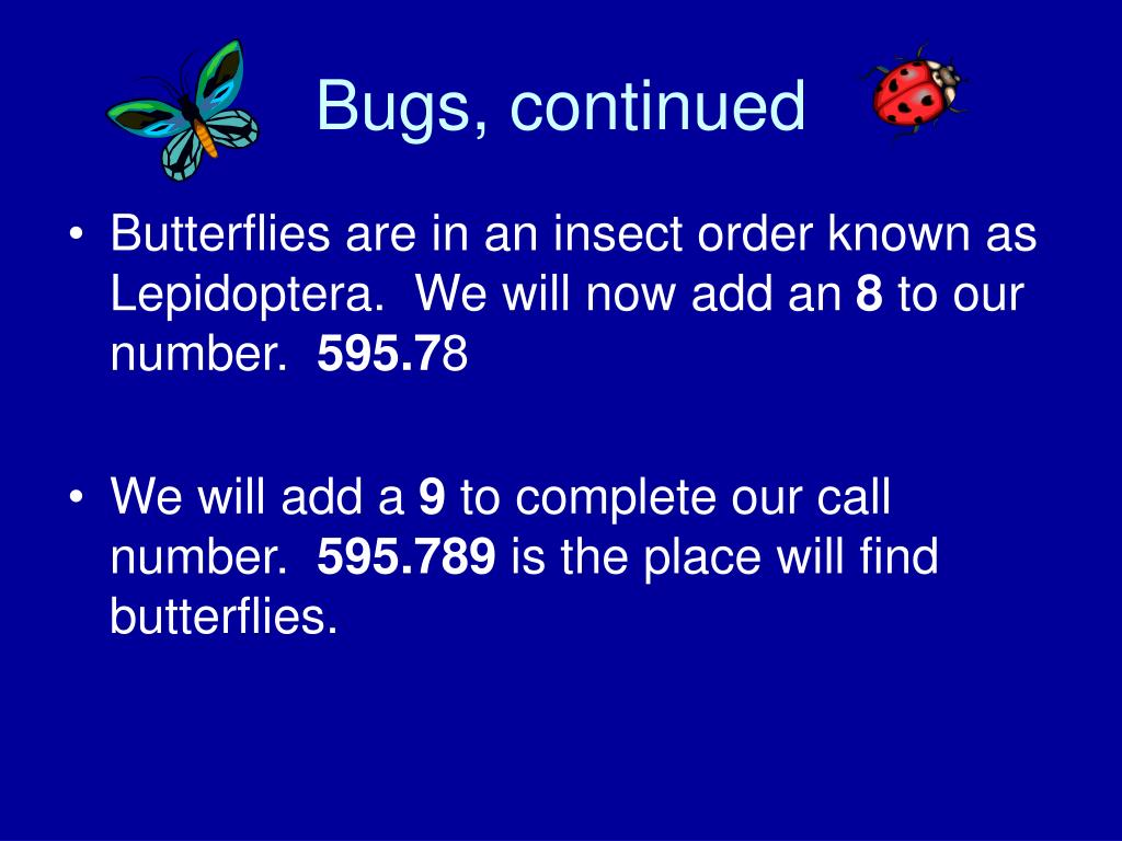 Bugs, continued