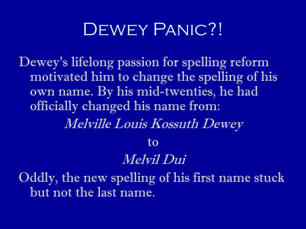 Dewey Panic?!