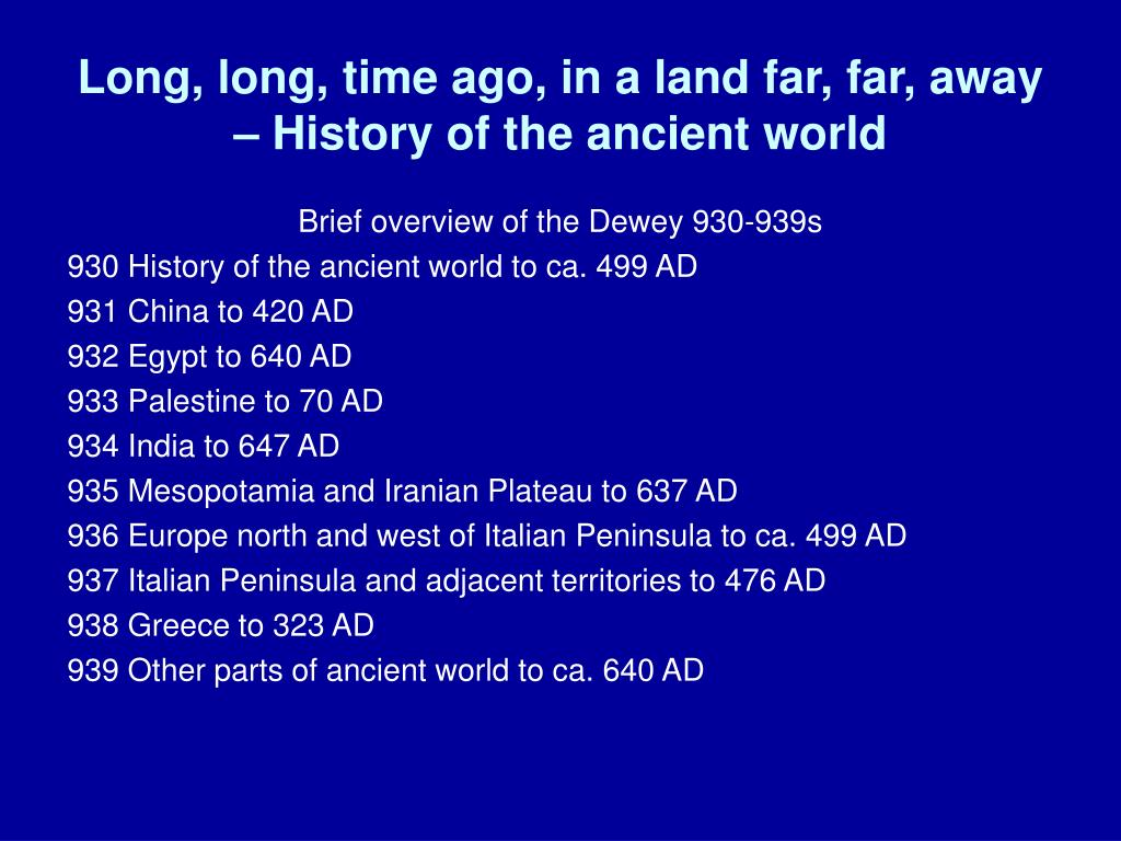 Long, long, time ago, in a land far, far, away – History of the ancient world