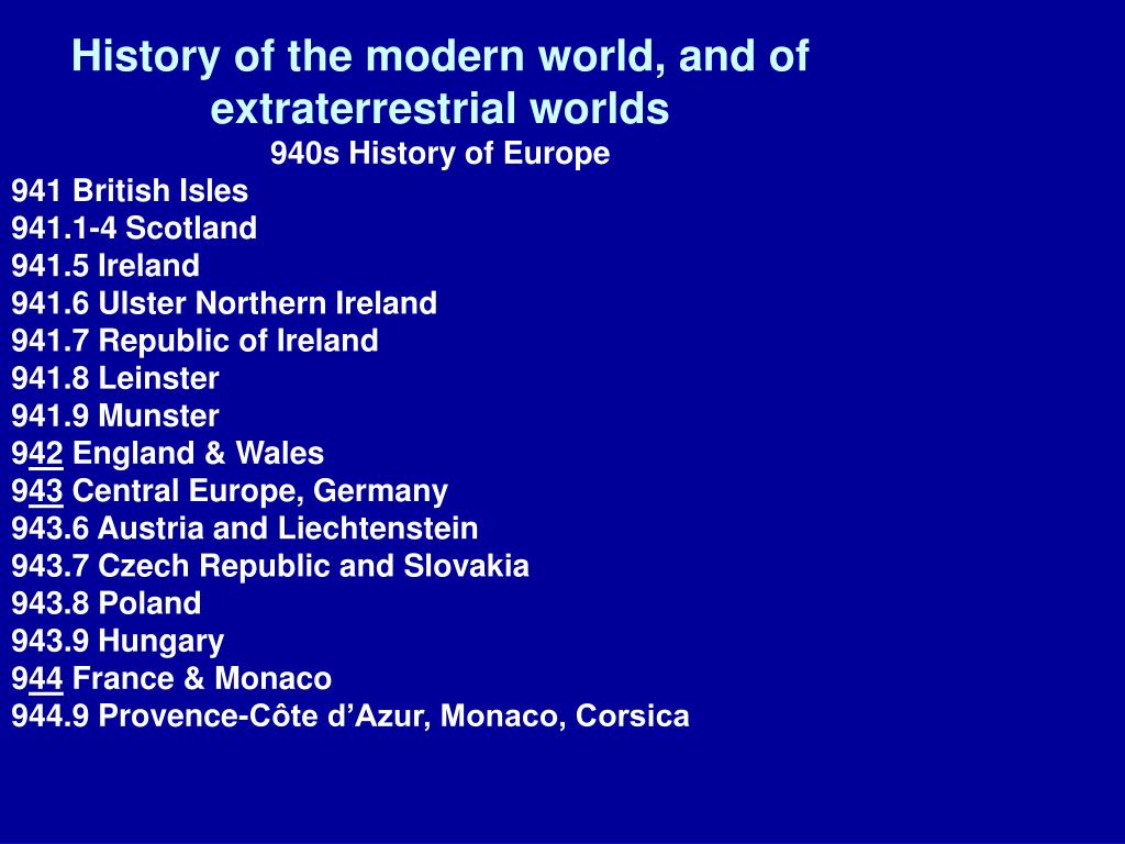 History of the modern world, and of extraterrestrial worlds