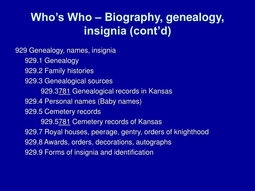 Who's Who – Biography, genealogy, insignia (cont'd)