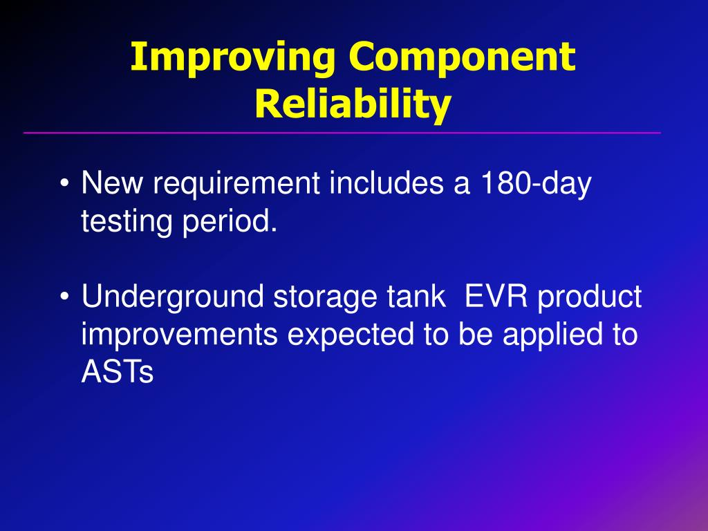 Improving Component Reliability