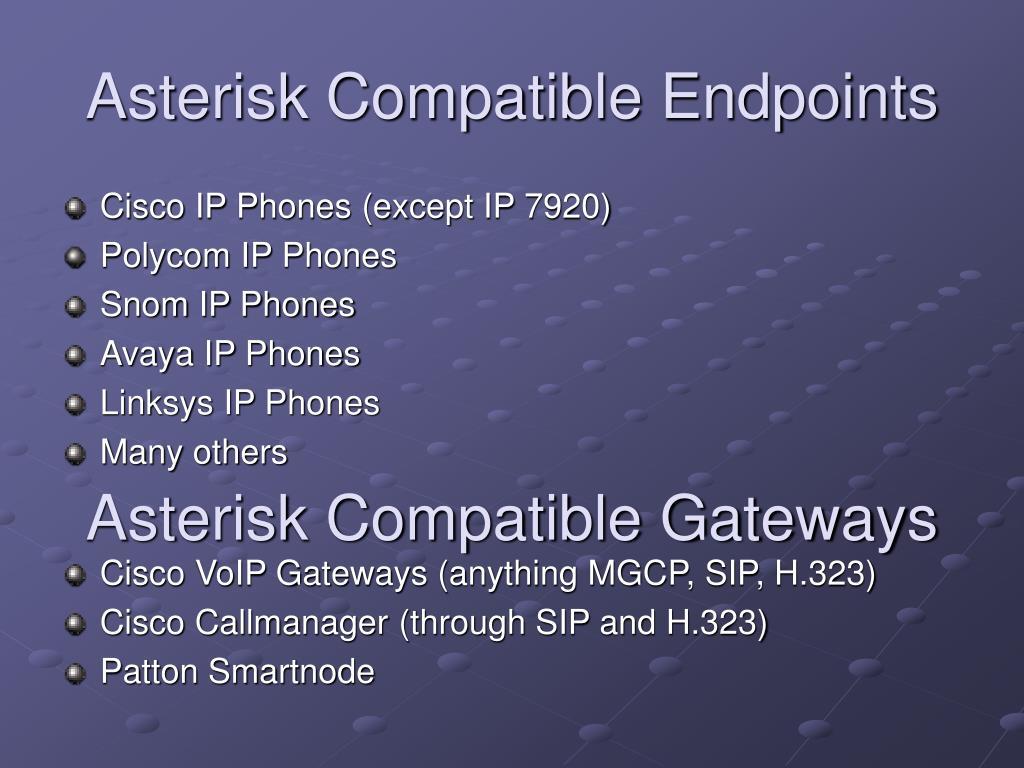 Asterisk Compatible Endpoints