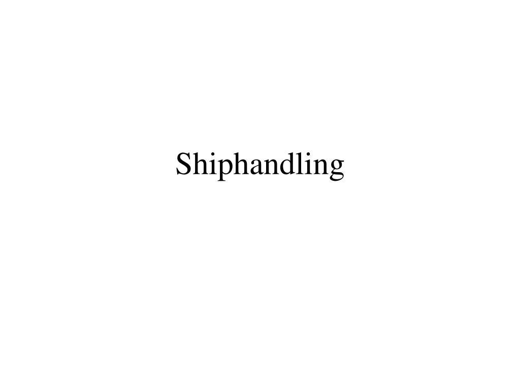 Shiphandling