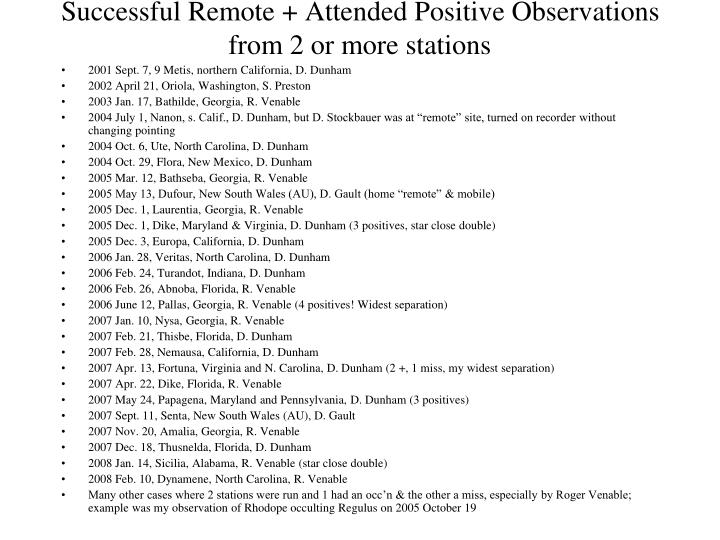 Successful Remote + Attended Positive Observations from 2 or more stations