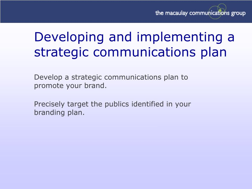 Developing and implementing a strategic communications plan