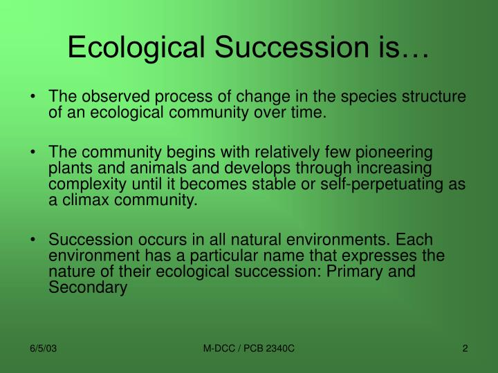 Ecological Succession is…