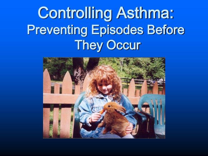 Controlling Asthma: