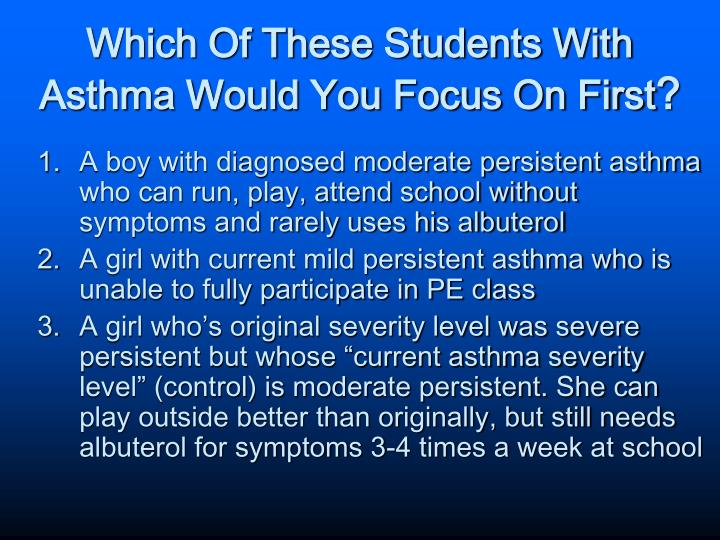 Which Of These Students With Asthma Would You Focus On First