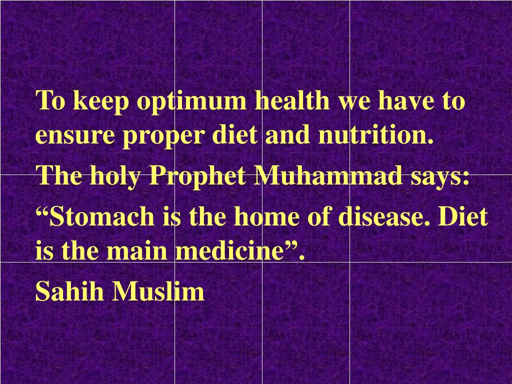 To keep optimum health we have to ensure proper diet and nutrition.