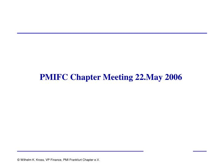 Pmifc chapter meeting 22 may 2006