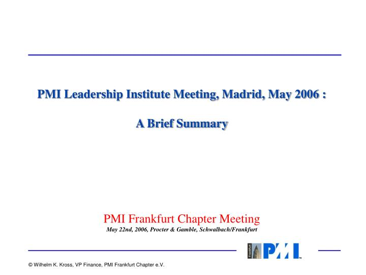 PMI Leadership Institute Meeting, Madrid, May 2006 :