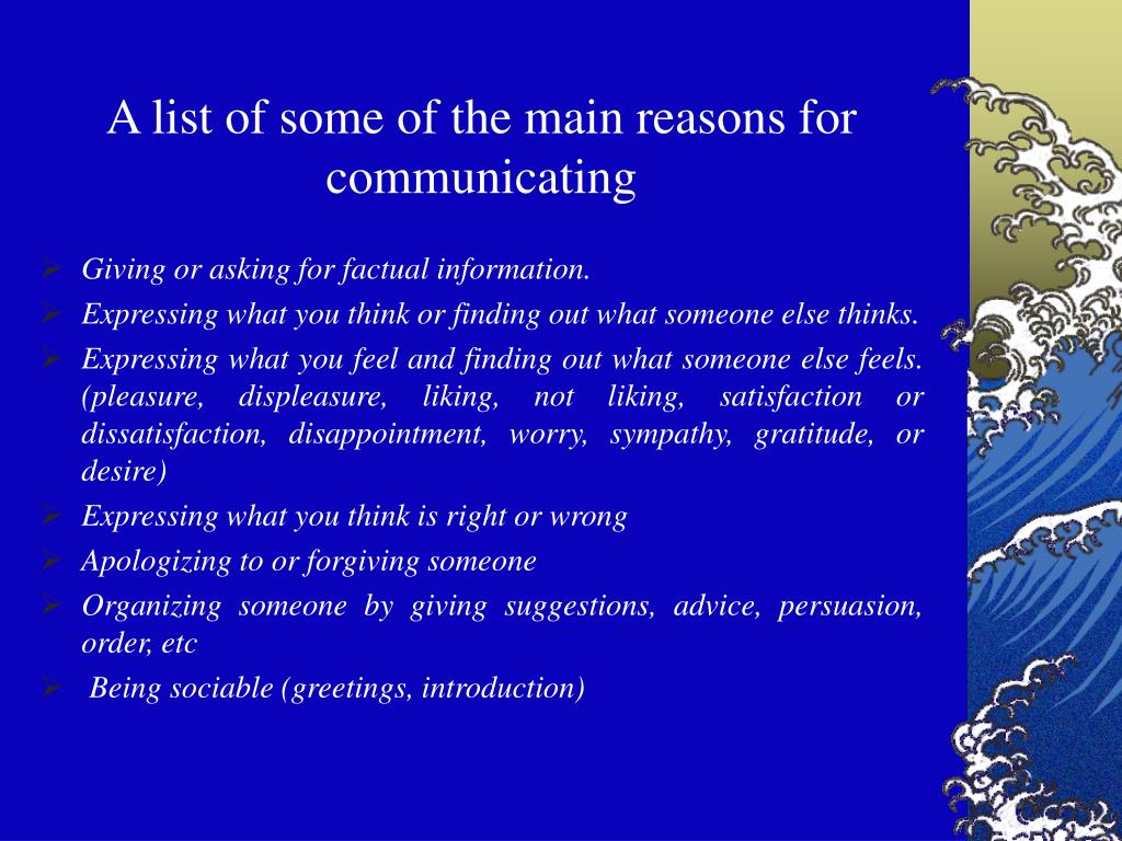 A list of some of the main reasons for communicating