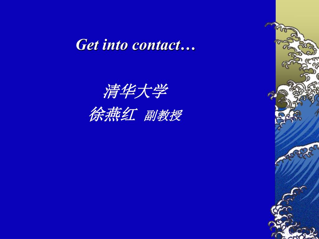 Get into contact…
