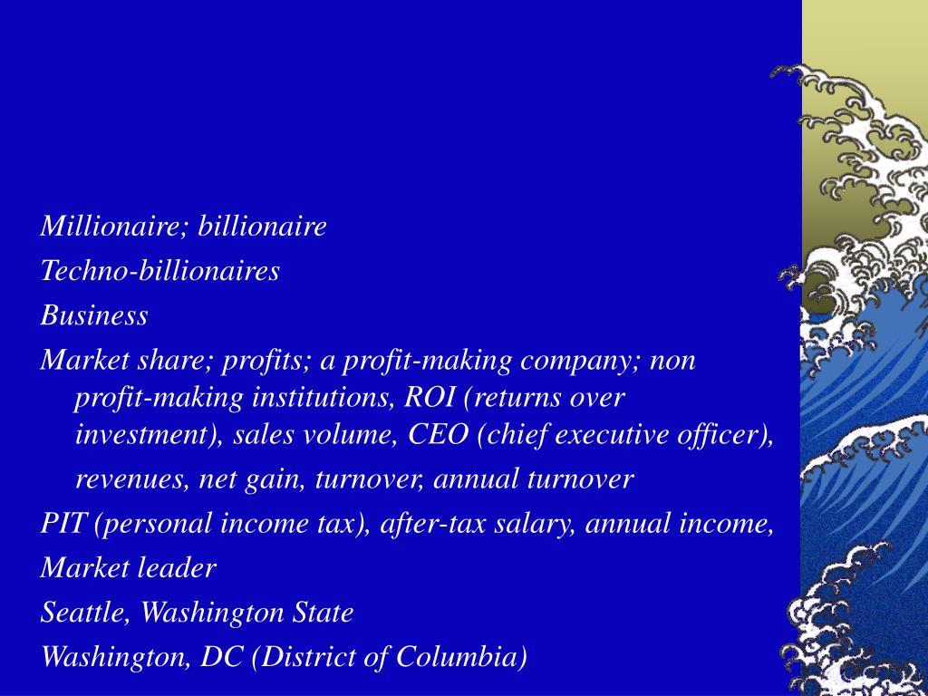 Millionaire; billionaire