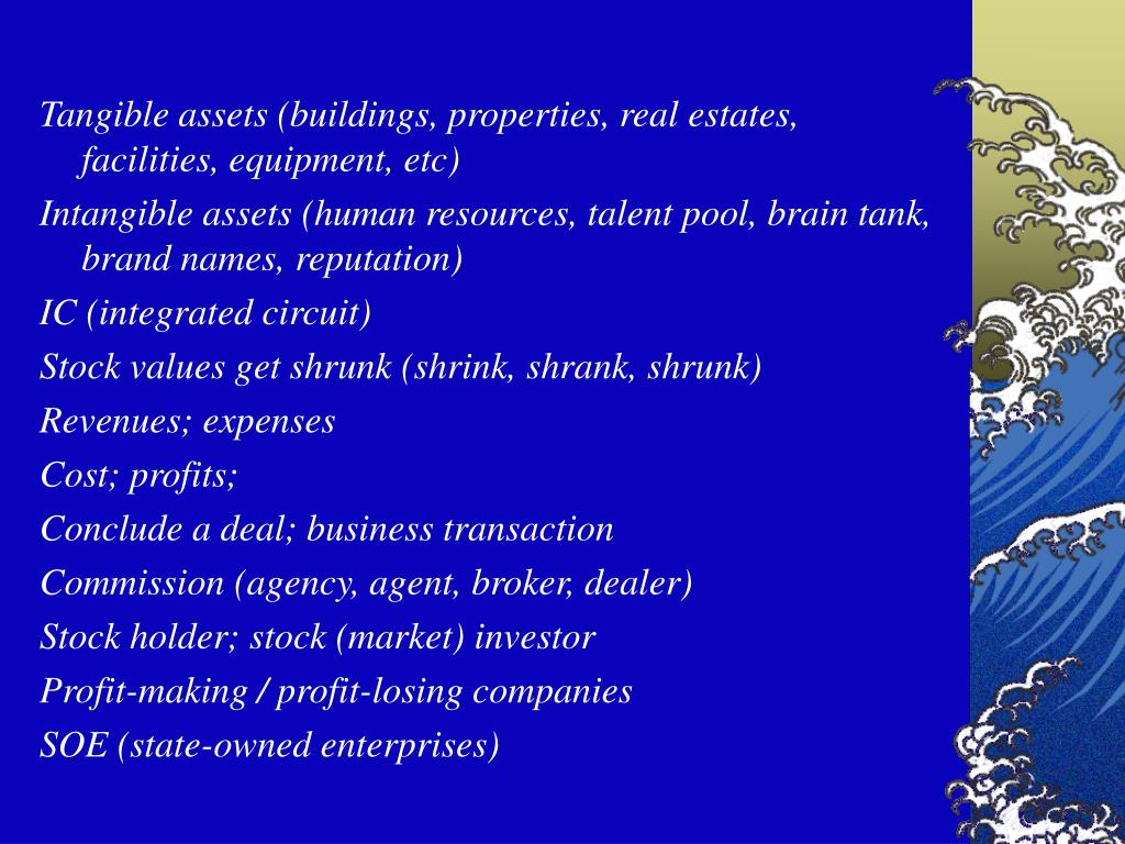 Tangible assets (buildings, properties, real estates,  facilities, equipment, etc)