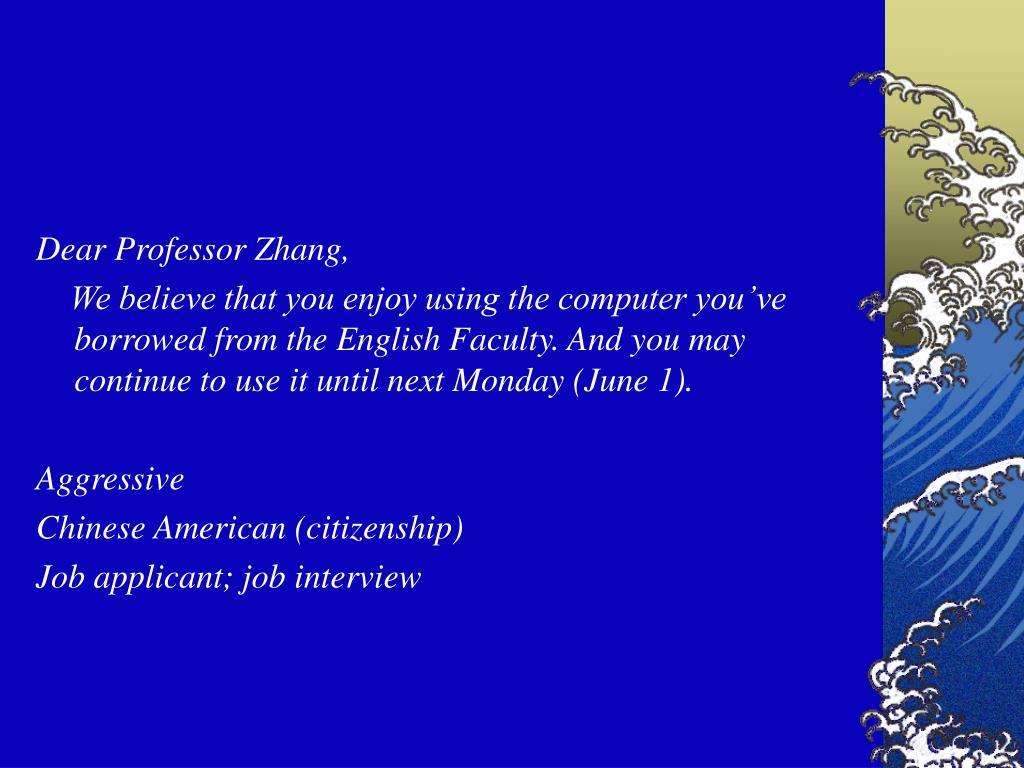 Dear Professor Zhang,