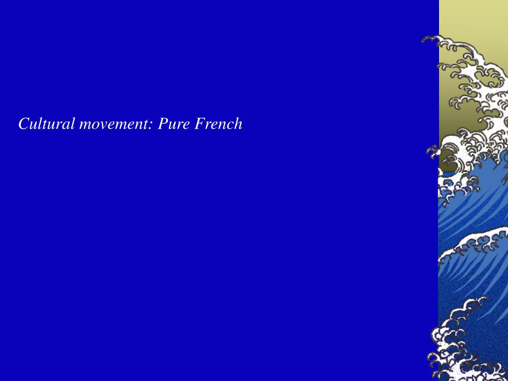 Cultural movement: Pure French