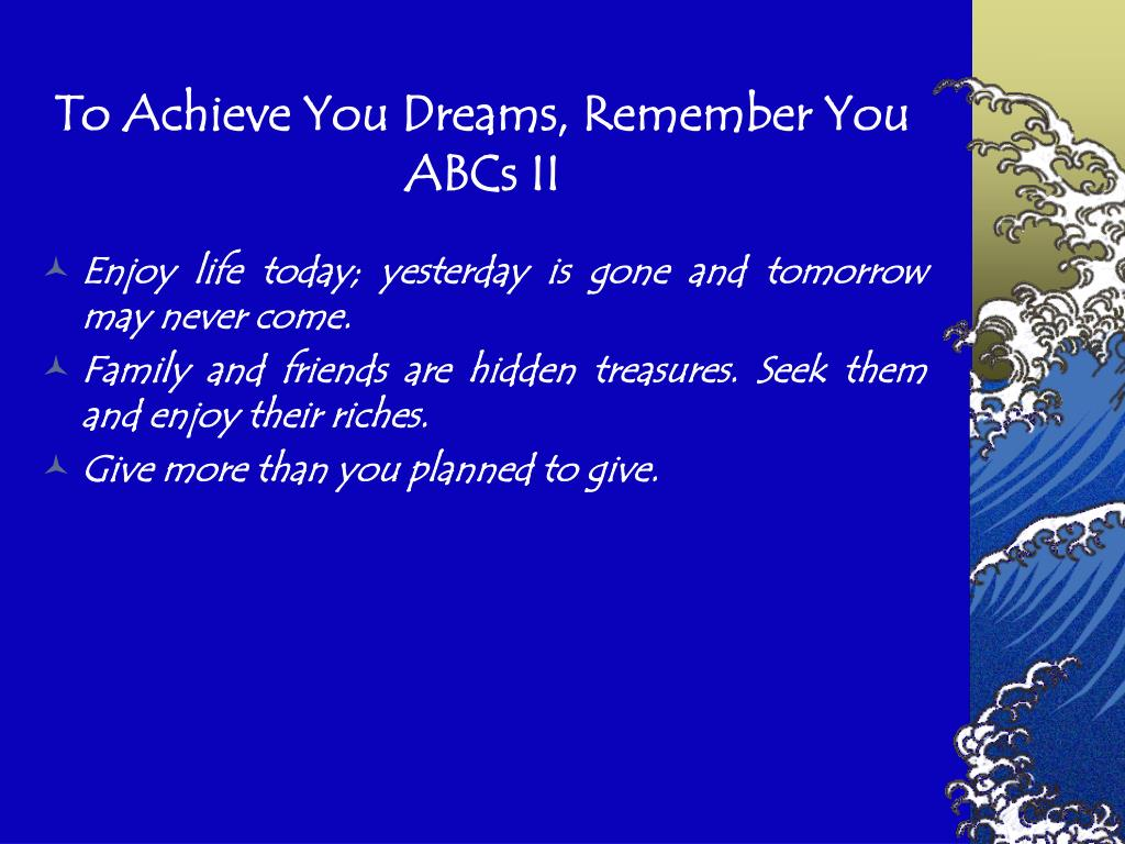 To Achieve You Dreams, Remember You ABCs II