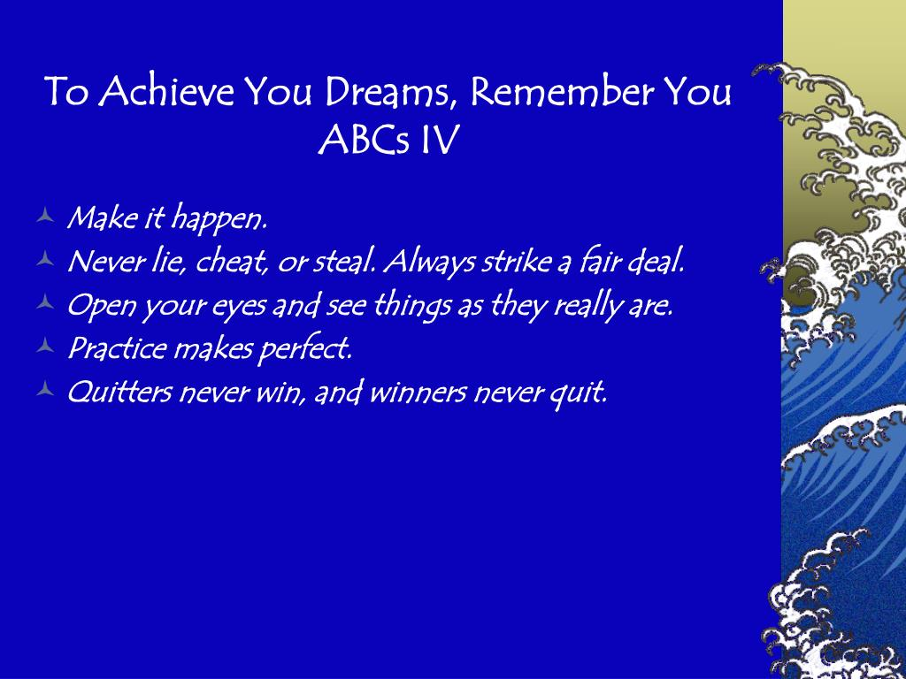 To Achieve You Dreams, Remember You ABCs IV