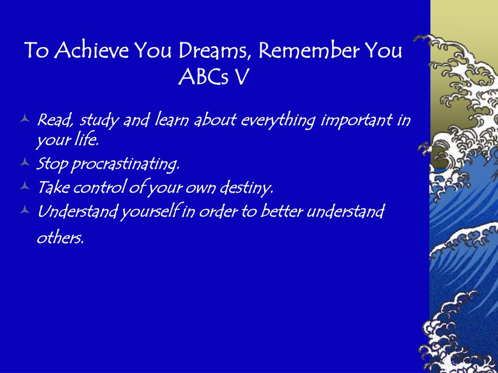To Achieve You Dreams, Remember You ABCs V
