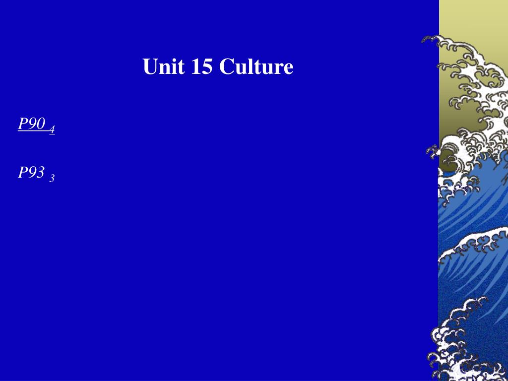Unit 15 Culture