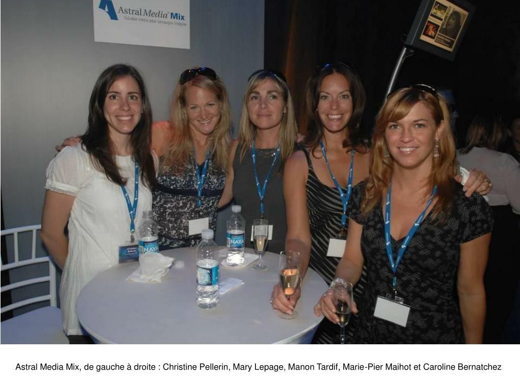 Astral Media Mix, de gauche à droite : Christine Pellerin, Mary Lepage, Manon Tardif,