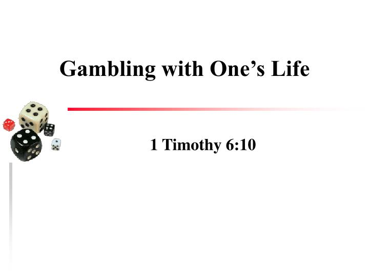 Gambling with One's Life