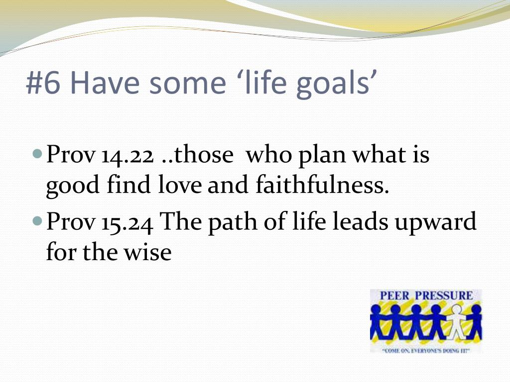 #6 Have some 'life goals'
