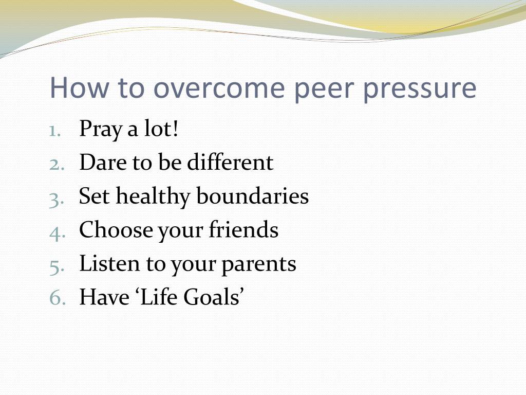 How to overcome peer pressure