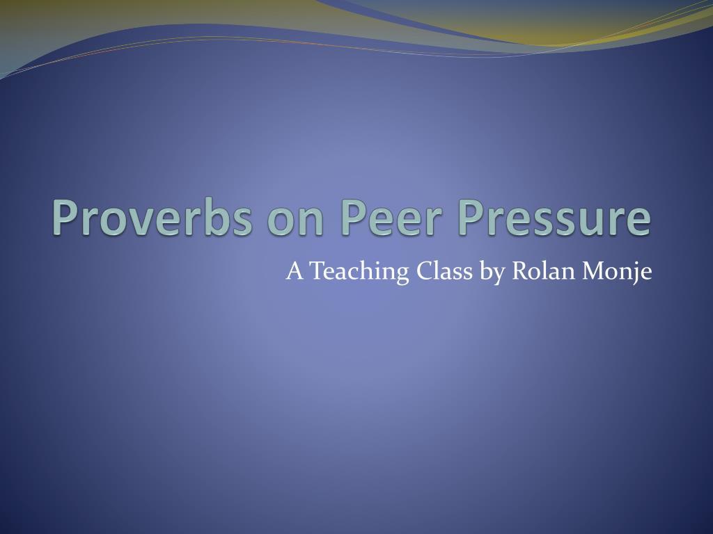 Proverbs on Peer Pressure