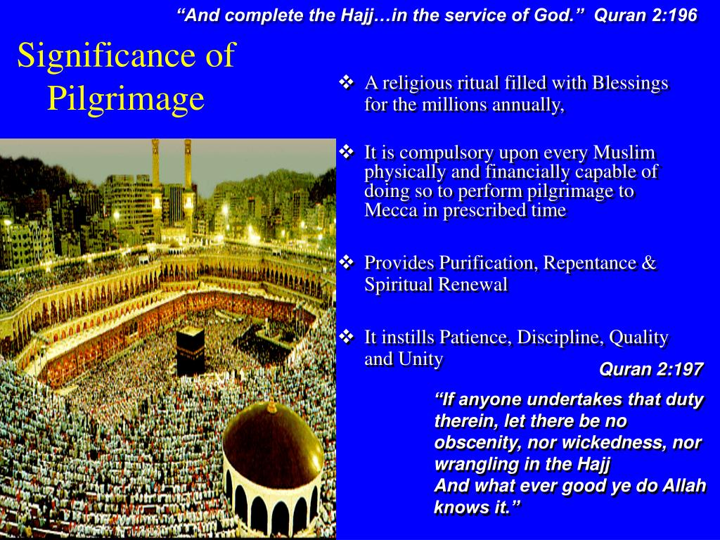 """""""And complete the Hajj…in the service of God.""""  Quran 2:196"""