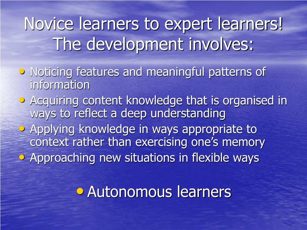 Novice learners to expert learners!