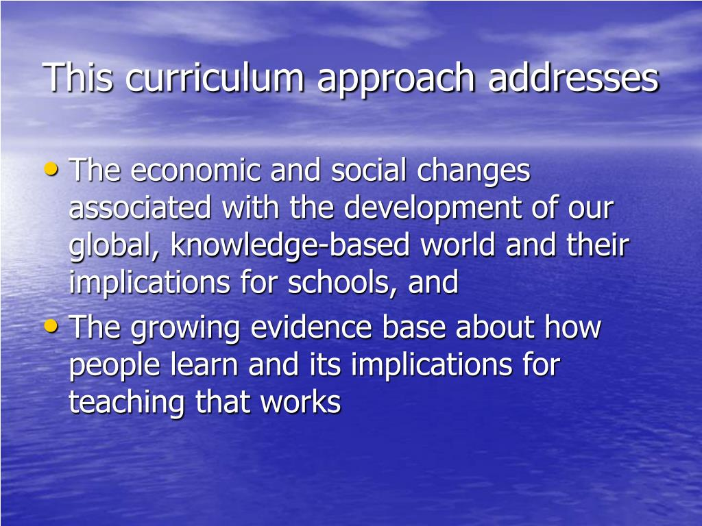 This curriculum approach addresses