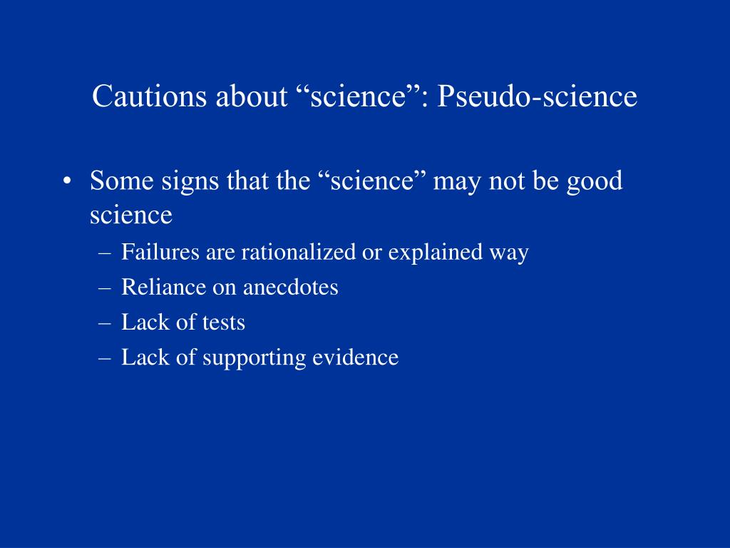 "Cautions about ""science"": Pseudo-science"