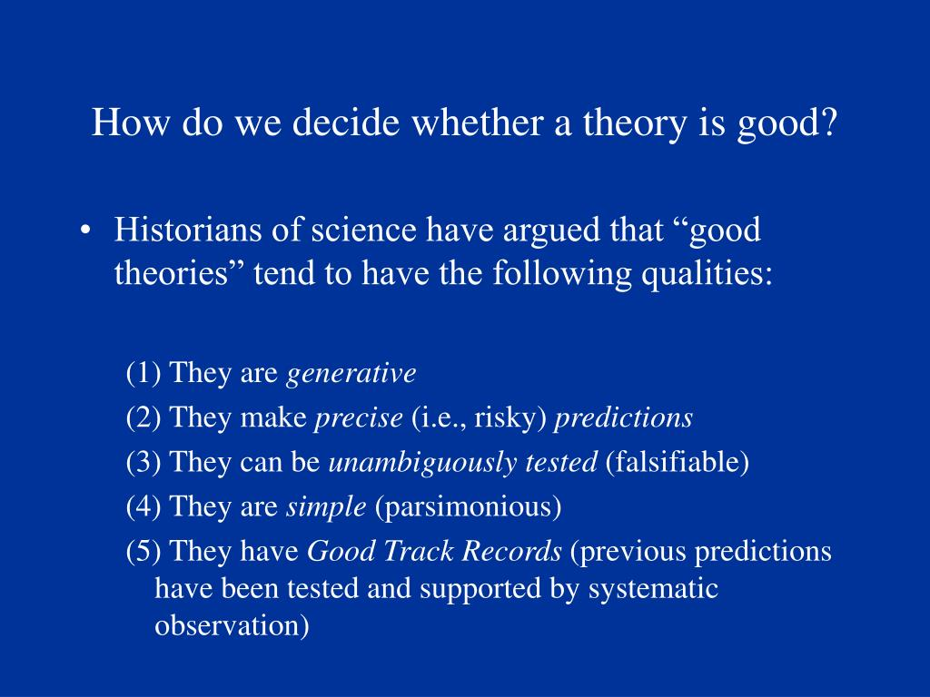 How do we decide whether a theory is good?
