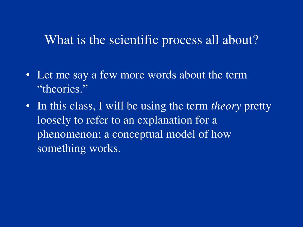 What is the scientific process all about?