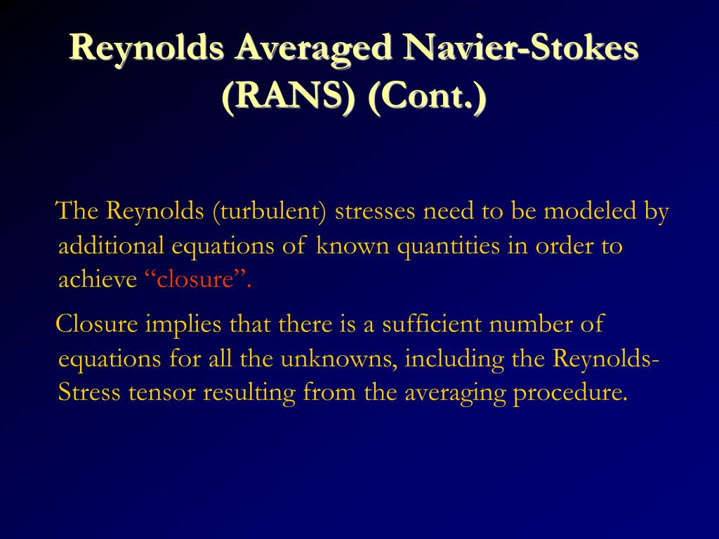 Reynolds Averaged Navier-Stokes (RANS) (Cont.)