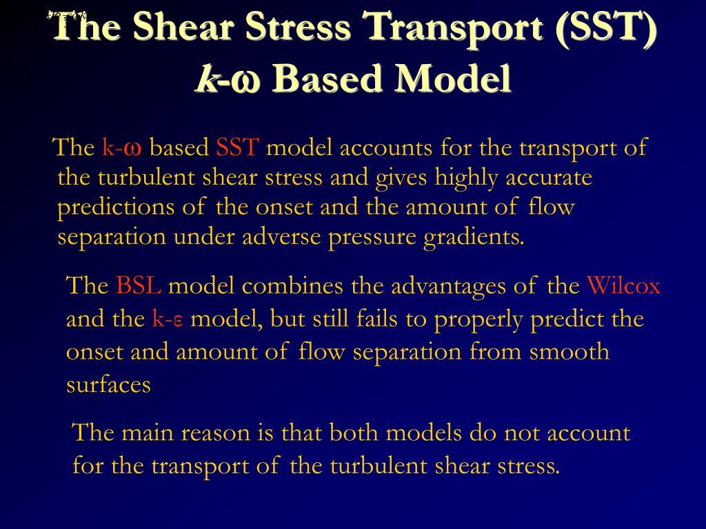 The Shear Stress Transport (SST)
