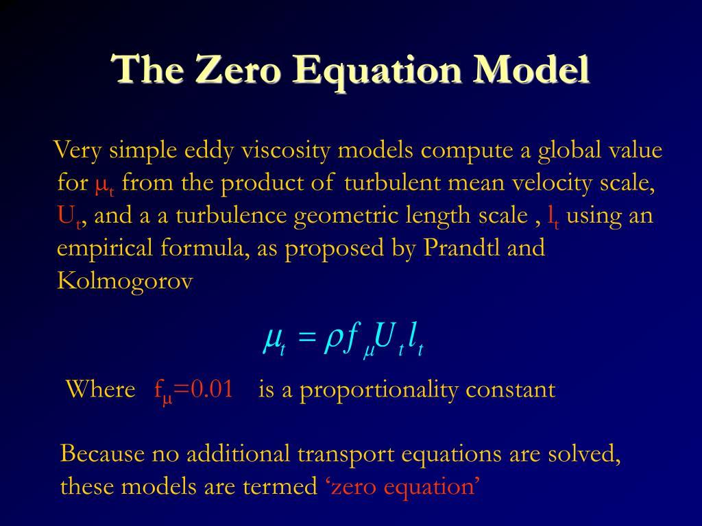 The Zero Equation Model
