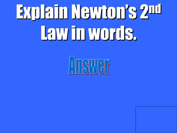 Explain Newton's 2