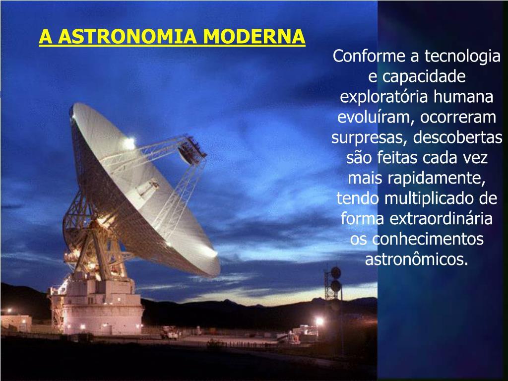 A ASTRONOMIA MODERNA